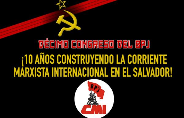 Décimo Congreso del BPJ: ¡10 años construyendo la Corriente Marxista Internacional en El Salvador!